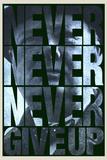 nunca nunca nunca abandones Pósters