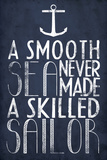 Van tegenslagen leert men, poster met Engelse tekst: A Smooth Sea Never Made A Skilled Sailor Kunst op gespannen canvas