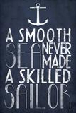 Van tegenslagen leert men, poster met Engelse tekst: A Smooth Sea Never Made A Skilled Sailor Kunst op gespannen canvas