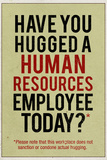 Have You Hugged a Human Resources Employee Today Fotografia