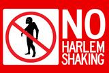 No Harlem Shaking Posters