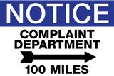 Complaint Department 100 Miles Notice Poster