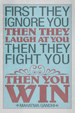 First They Ignore You Gandhi Quote Stampe