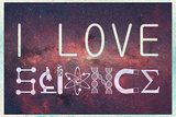 I Love Science (Milky Way) Prints