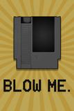 8-Bit Video Game Cartridge Blow Me Poster
