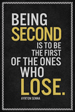 Ayrton Senna Being Second Quote Poster