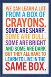 We Can Learn a lot From a Box of Crayons Stampa