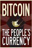 Bitcoin The People's Currency Plakater