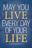 May You Live Every Day of Your Life Kunstdrucke