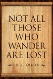 Tolkien Not All Those Who Wander are Lost Literature Kunstdruck