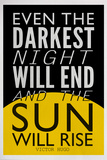 Even The Darkest Night Will End and the Sun Will Rise Affiches