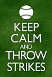 Keep Calm and Throw Strikes Baseball Plakater
