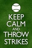 Keep Calm and Throw Strikes Baseball Láminas