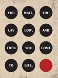 You Wait, You Lay Low, Then You Come to Life Poster