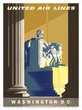 Washington D.C., President Lincoln Memorial, United Air Lines Julisteet tekijänä Joseph Binder