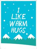 I Like Warm Hugs Fotografia