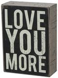 Love You More Box Sign Panneau en bois