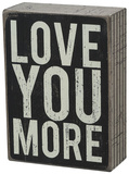 Love You More Box Sign Targa di legno