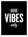 Good Vibes Only Stampe di Brett Wilson