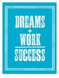 Dreams Work Success Posters van Brett Wilson
