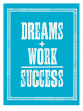 Dreams Work Success Posters