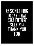 Do Something Today Affiches par Brett Wilson