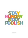 Stay Hungry, Stay Foolish (Steve Jobs) Print by  Visual Philosophy