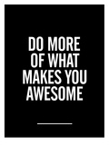 What Makes You Awesome Poster von Brett Wilson