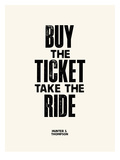 Buy The Ticket Poster di Brett Wilson