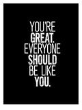 You're Great Poster di Brett Wilson