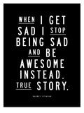 When I Get Sad (Barney Stinson) Kunstdrucke von Brett Wilson
