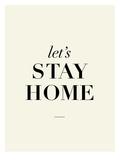 Let's Stay Home Posters por Brett Wilson