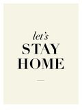 Let's Stay Home Posters