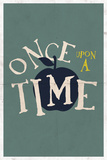 Once Upon A Time Kunstdrucke