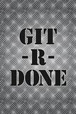 Git R Done Motivational Print Poster Kunstdruck