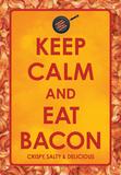 Keep Calm Eat Bacon Tin Sign Placa de lata