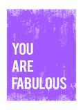 You are Fabulous (Du bist fabelhaft - Motivationsposter) Giclée-Premiumdruck von  Kindred Sol Collective
