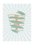 Keep On Giclée-Premiumdruck von  Kindred Sol Collective