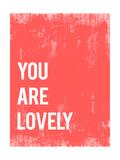 Tekst: You are Lovely (Je bent aardig) Poster van  Kindred Sol Collective