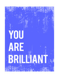 You are Brilliant (Du bist großartig - Motivationsposter) Giclée-Premiumdruck von  Kindred Sol Collective