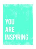 You are Inspiring (Du inspirierst andere - Motivationsposter) Giclée-Premiumdruck von  Kindred Sol Collective
