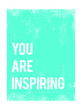 """You are inspiring"" (Tu sei d'ispirazione) Poster di Rebecca Peragine"