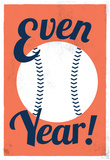 Even Year Posters