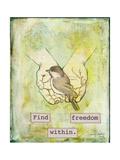 Find Freedom Within Giclée-Druck von Tammy Kushnir