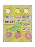 Enjoy the Moment Giclée-Druck von Tammy Kushnir