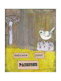 Embrace Your Passions Stampa giclée di Tammy Kushnir