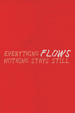 Everything Flows. Nothing Stays Still. Targa di plastica