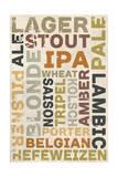 Beer Typography - Types of Beer Lámina giclée prémium por  Lantern Press