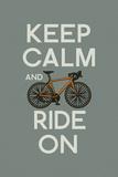 Keep Calm and Ride On Poster von  Lantern Press