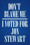 I Voted For Jon Stewart Political Poster Print Prints
